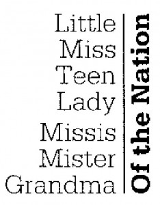 Little Miss Teen Lady Missis Mister Grandma Of the Nation